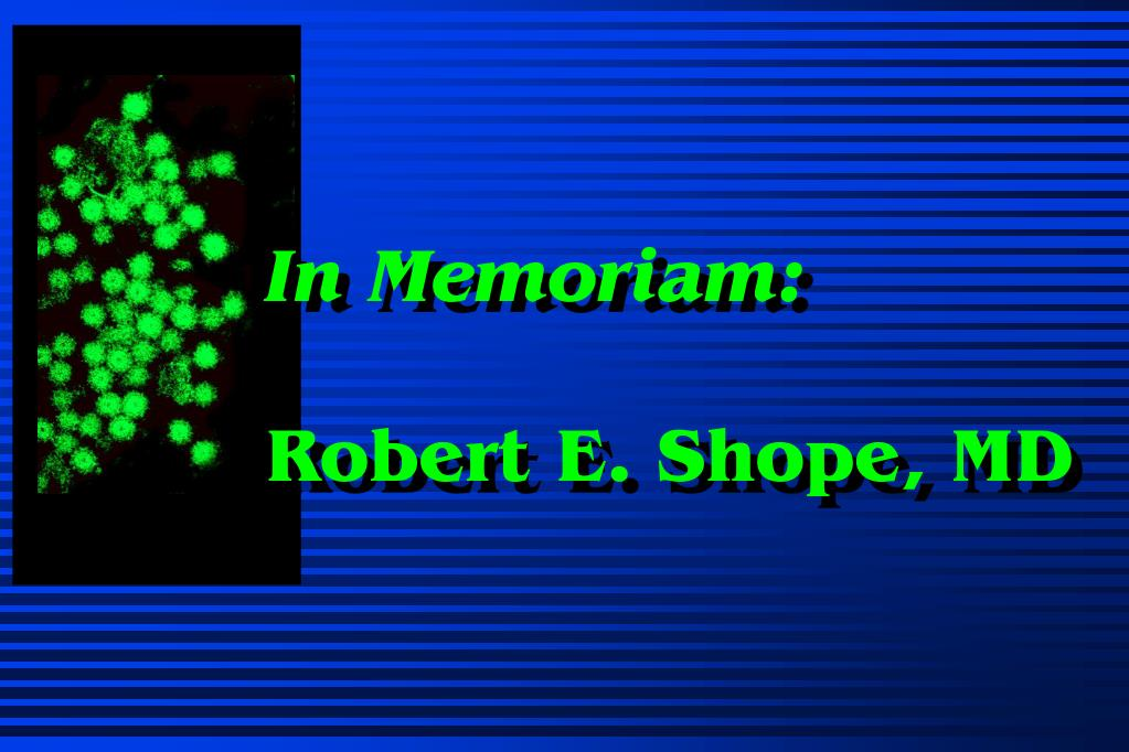 ppt in memoriam robert e shope md powerpoint presentation id