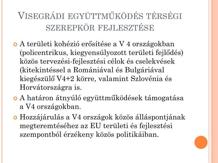 Visegrádi együttműködés térségi szerepkör fejlesztése