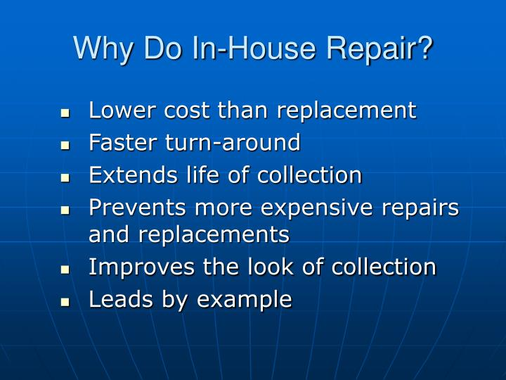 Why Do In-House Repair?