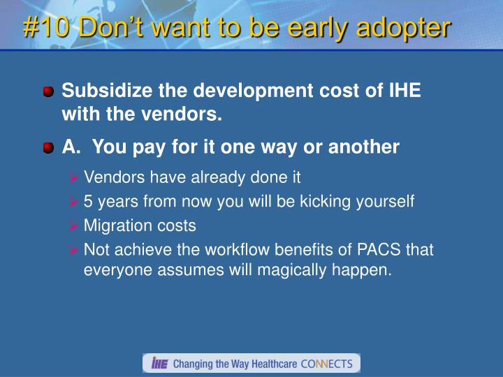 #10 Don't want to be early adopter