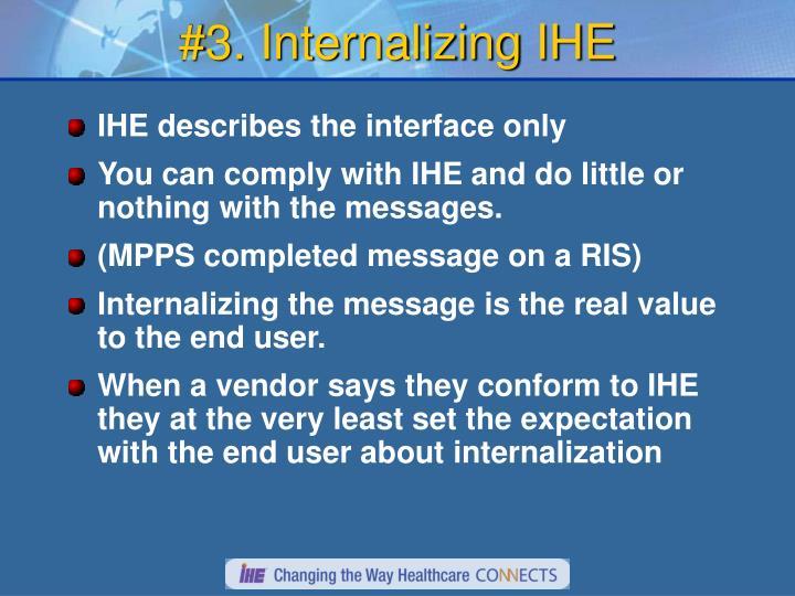 #3. Internalizing IHE