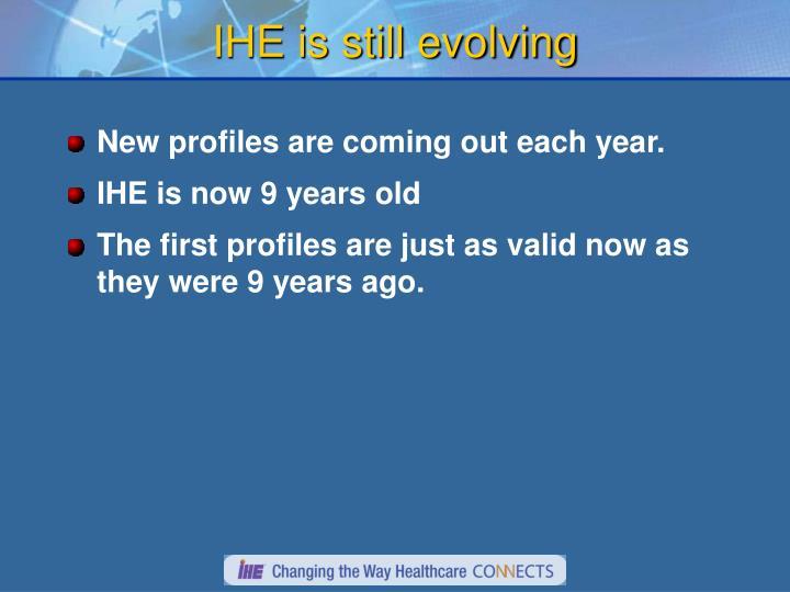 IHE is still evolving