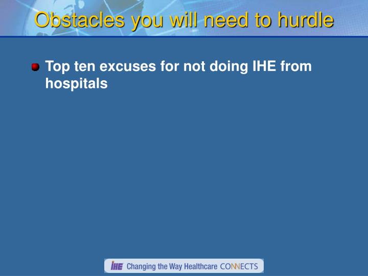 Obstacles you will need to hurdle