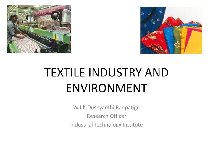 PPT - TEXTILE INDUSTRY AND ENVIRONMENT PowerPoint Presentation - ID
