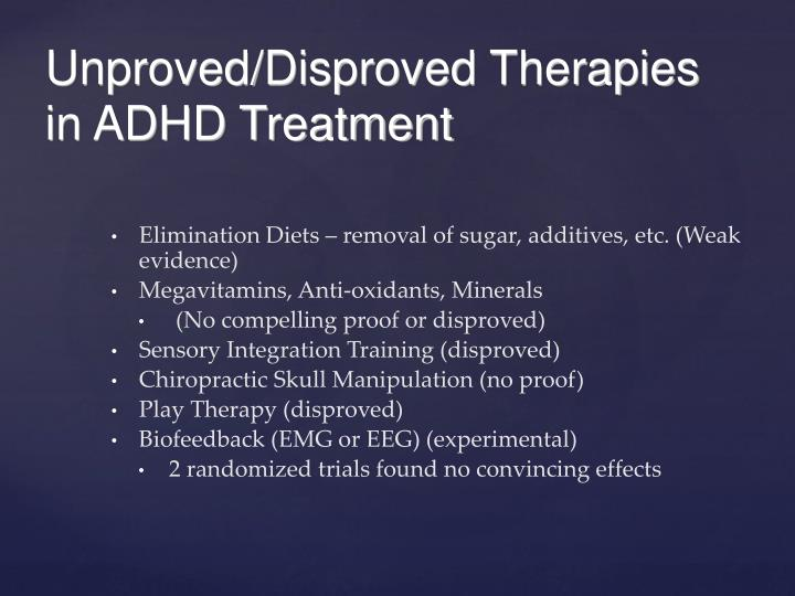 Elimination Diets – removal of sugar, additives, etc. (Weak evidence)