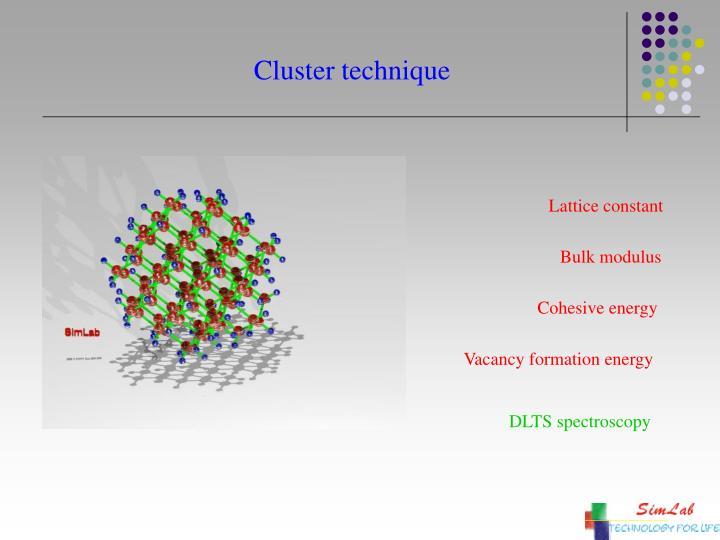 Cluster technique