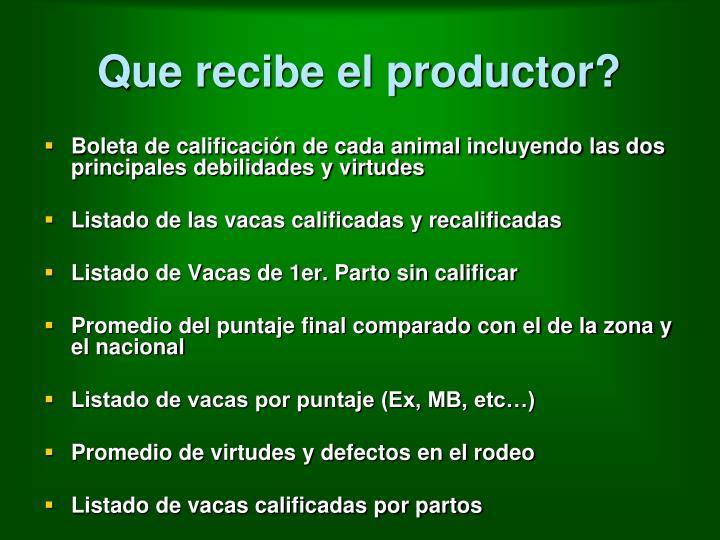 Que recibe el productor?