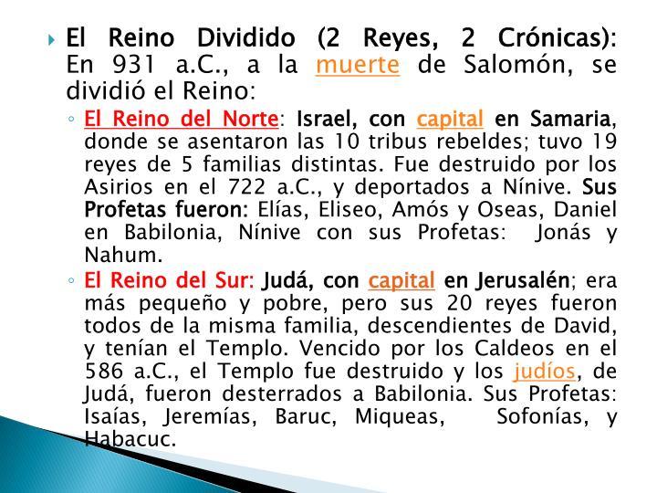 El Reino Dividido (2 Reyes, 2 Crónicas):