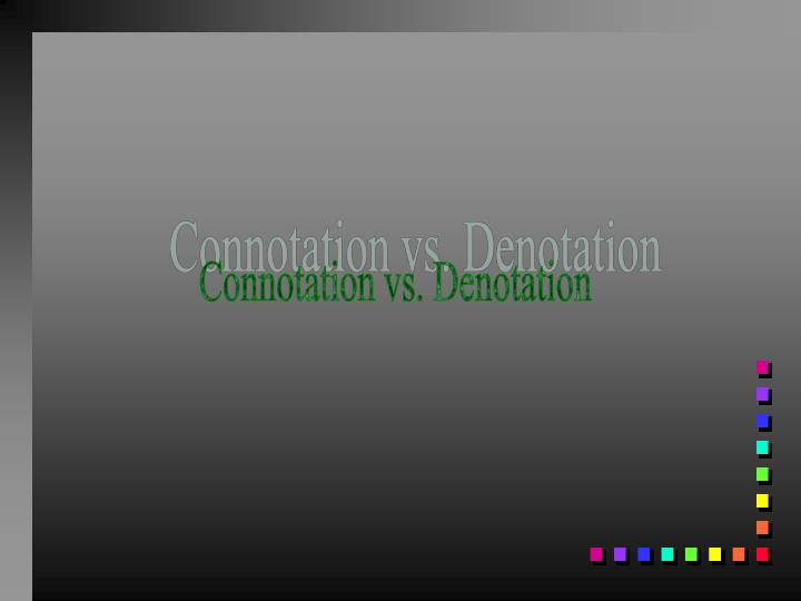 connotation denotation essay A lesson plan for connotation and denotation with connotation examples from the how to write a cause and effect essay denotation and connotation lesson plan.