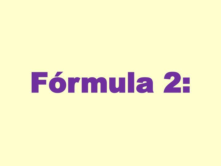 Fórmula 2: