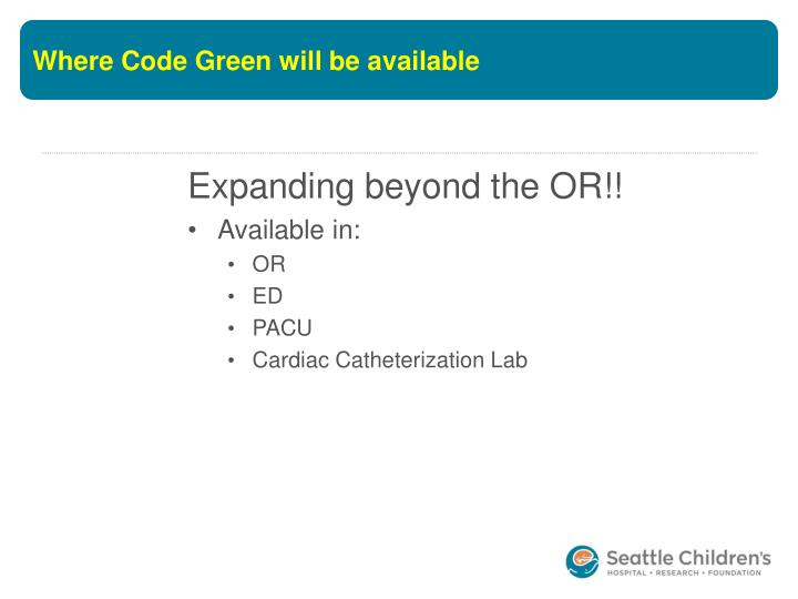 Where Code Green will be available