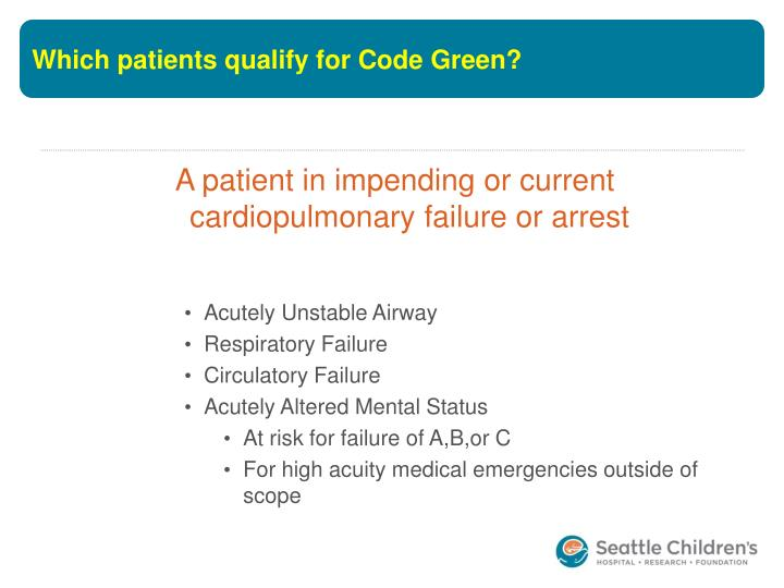 Which patients qualify for Code Green?