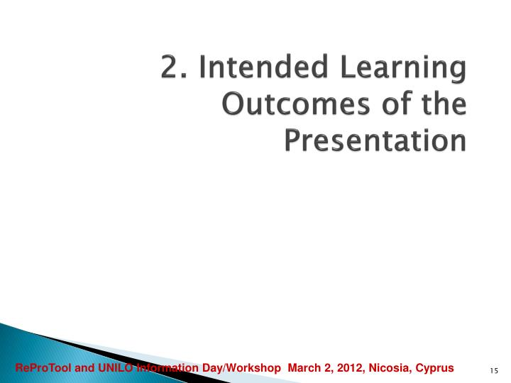 2. Intended Learning Outcomes of the Presentation
