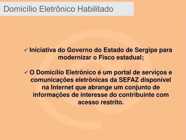 Iniciativa do Governo do Estado de Sergipe para modernizar o Fisco estadual;