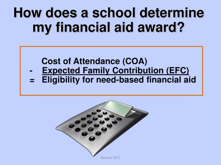 How does a school determine my financial aid award?