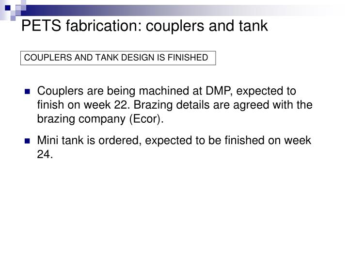 Pets fabrication couplers and tank