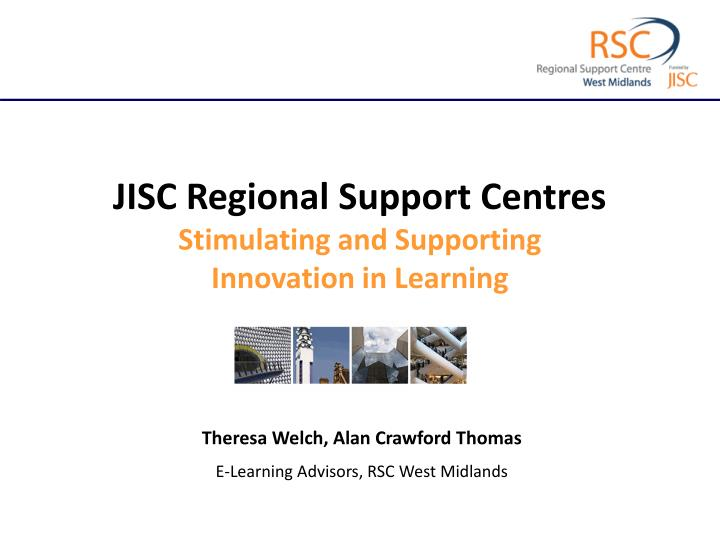 JISC Regional Support Centres