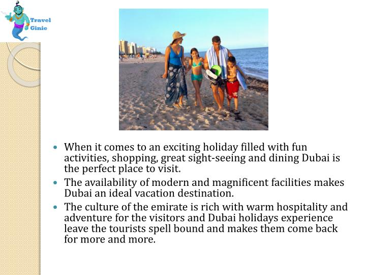 When it comes to an exciting holiday filled with fun activities, shopping, great sight-seeing and di...