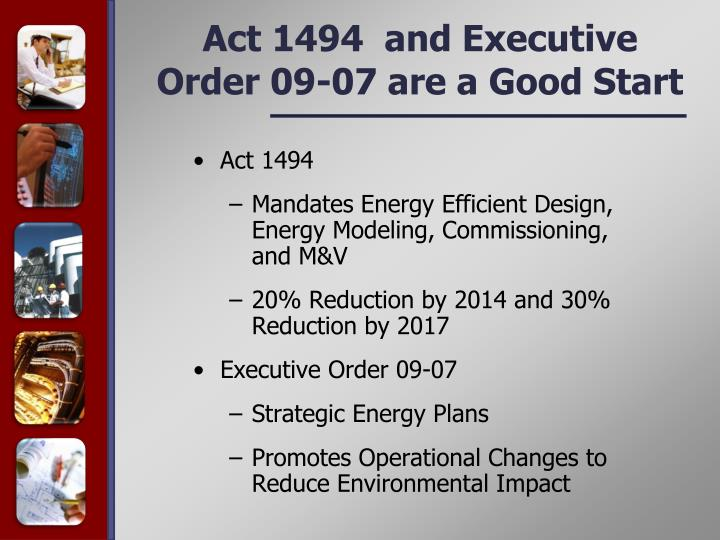 Act 1494  and Executive Order 09-07 are a Good Start