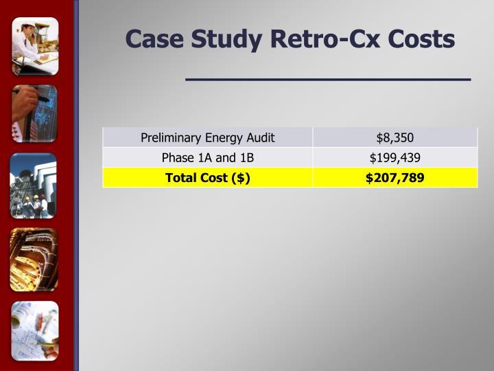 Case Study Retro-Cx Costs