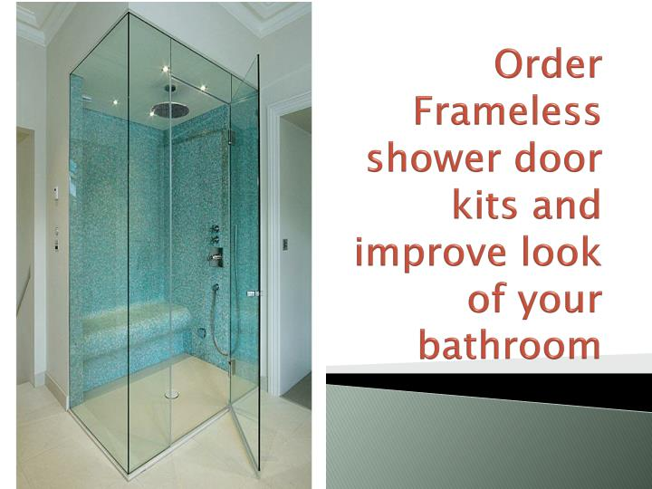 Ppt Order Frameless Shower Door Kits And Improve Look Of Your Ba