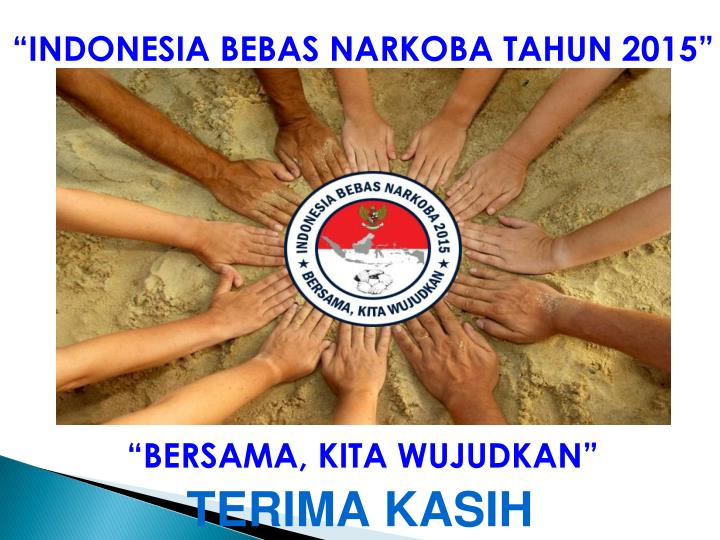 """INDONESIA BEBAS NARKOBA TAHUN 2015"""