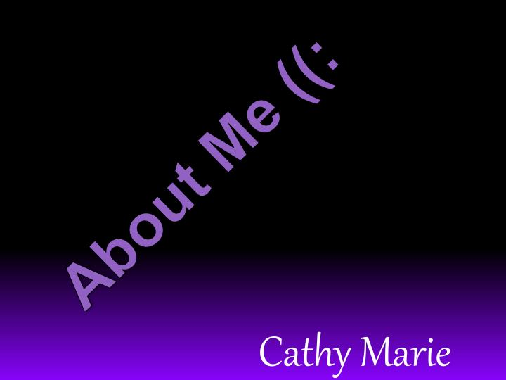 About Me ((: