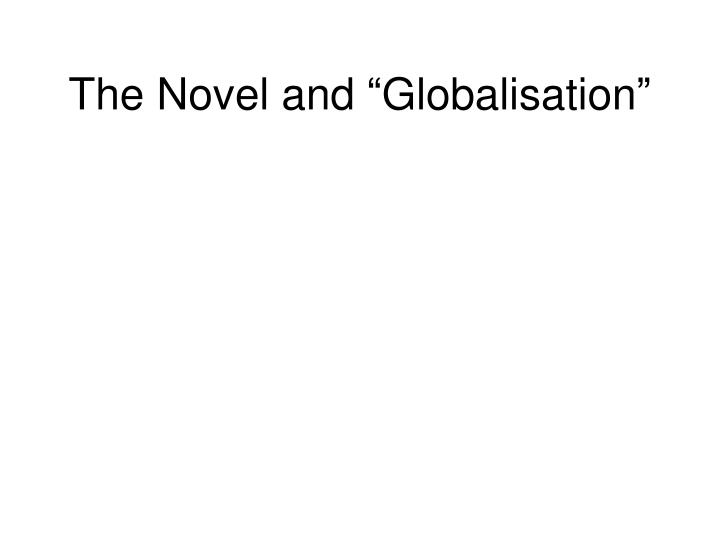 the novel and globalisation n.