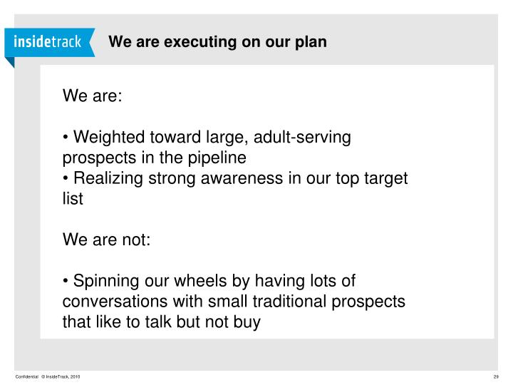 We are executing on our plan