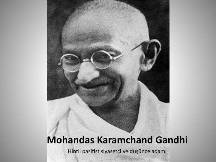a biography of mohandas karamchad gandhi Mahatma gandhi was born as mohandas karamchand gandhi on 2nd october 1869 he was the most popular as well as the most by shubham007.