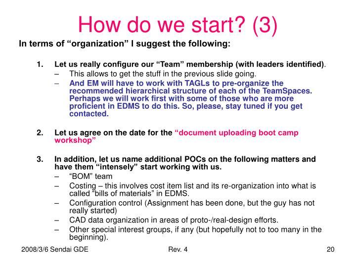 How do we start? (3)