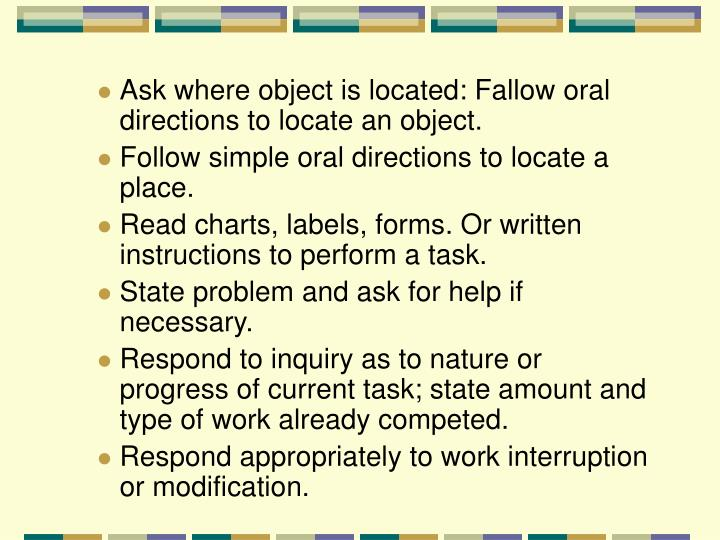 Ask where object is located: Fallow oral directions to locate an object.