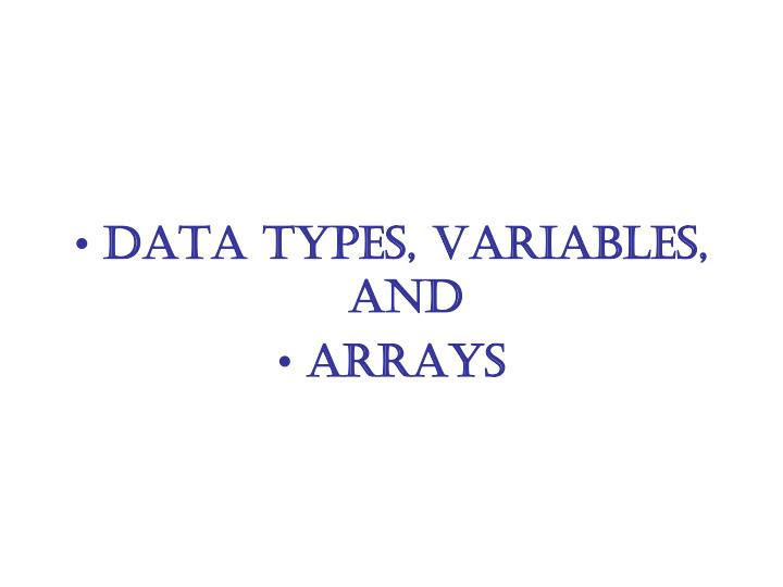 Data Types, Variables, and