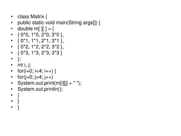 class Matrix {