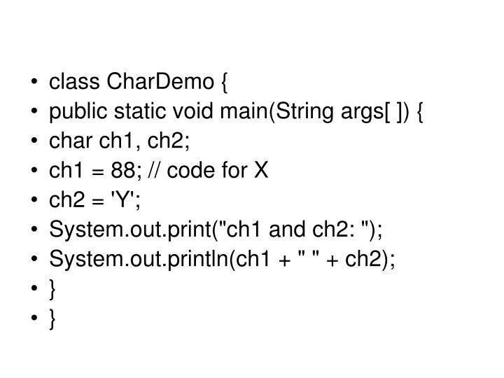 class CharDemo {
