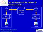 the architecture of the solution ii distributed data