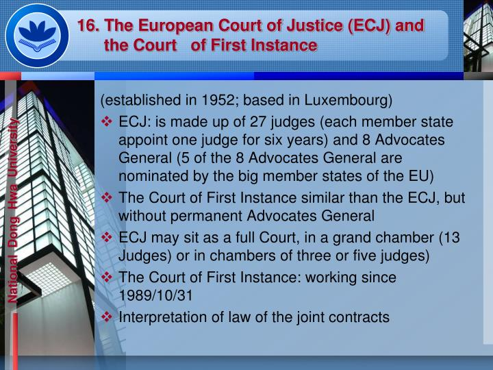 16. The European Court of Justice (ECJ) and