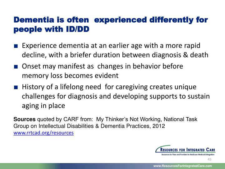 Dementia is often  experienced differently for people with ID/DD