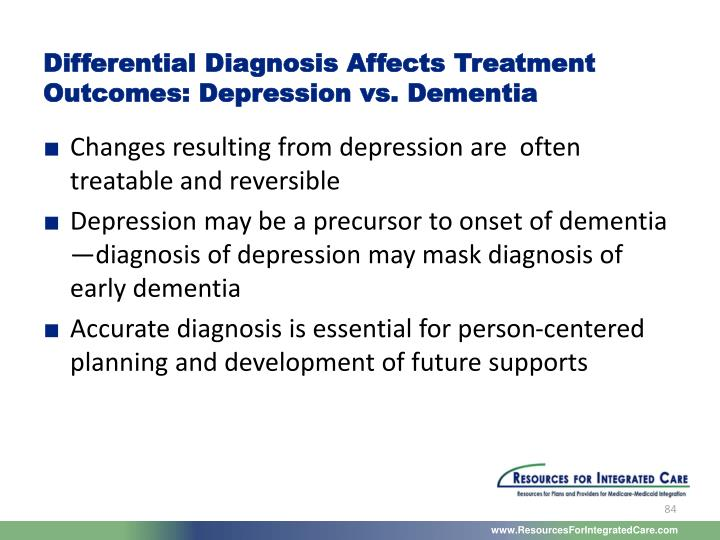 Differential Diagnosis Affects Treatment Outcomes: Depression vs. Dementia