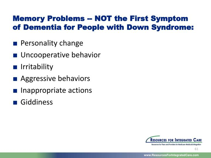 Memory Problems -- NOT the First Symptom of Dementia for People with Down Syndrome: