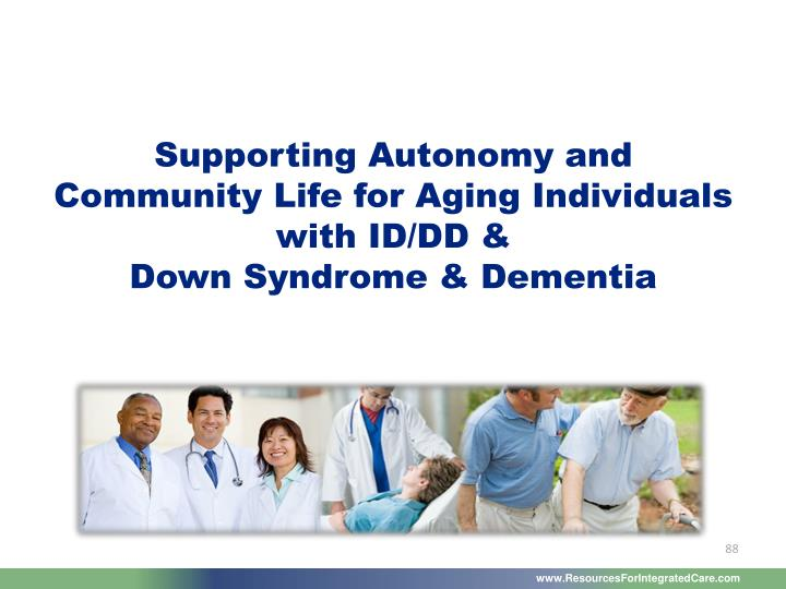 Supporting Autonomy and Community Life for Aging Individuals with ID/DD &