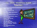 the ideal elementary school teacher