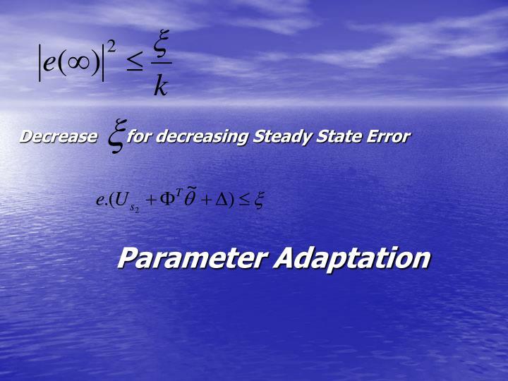 Decrease      for decreasing Steady State Error