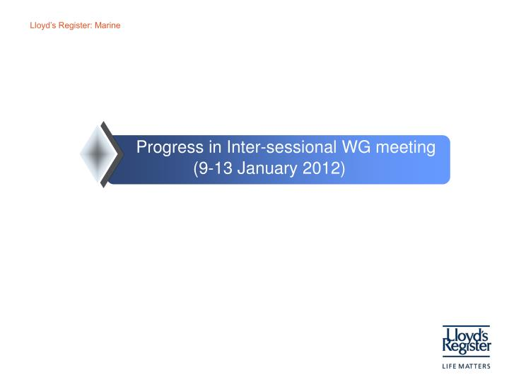 Progress in Inter-sessional WG meeting