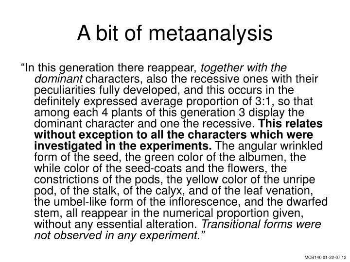 A bit of metaanalysis