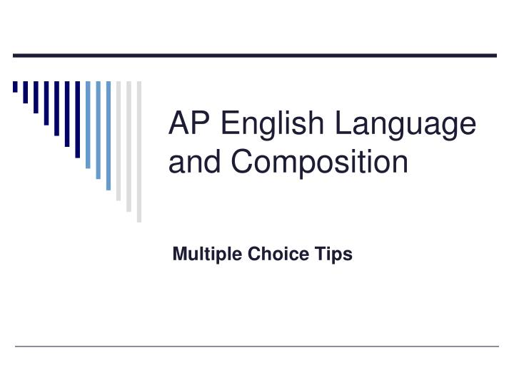 "ap lang essays Ap language and composition test tips mr eble, ap language and composition we've spent all year preparing for this test, but here's a ""brief"" overview of the parts of the test and various strategies."