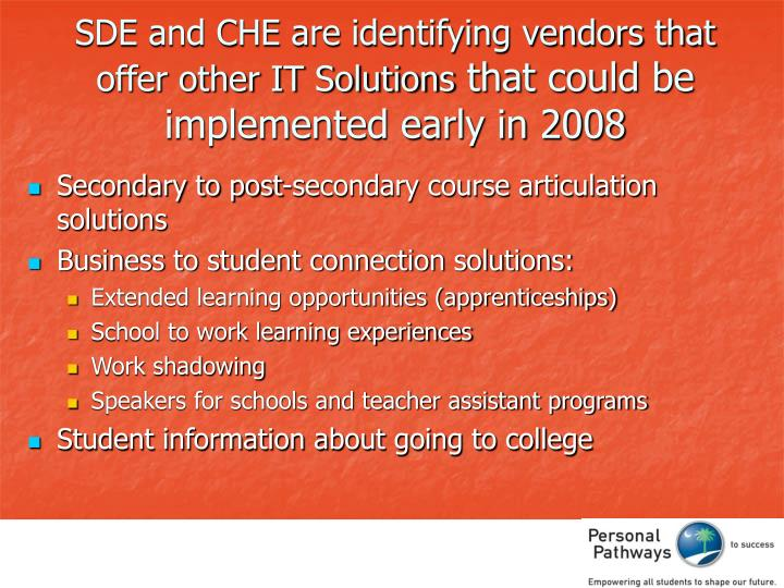 SDE and CHE are identifying vendors that offer other IT Solutions