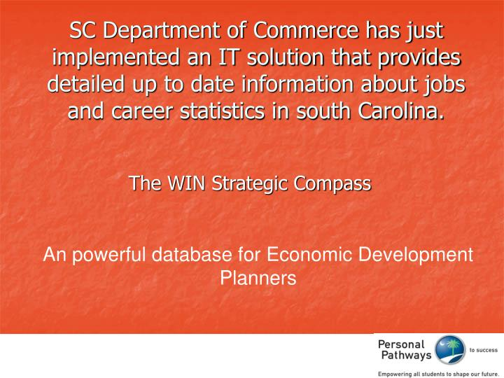 SC Department of Commerce has just implemented an IT solution that provides detailed up to date information about jobs and career statistics in south Carolina.