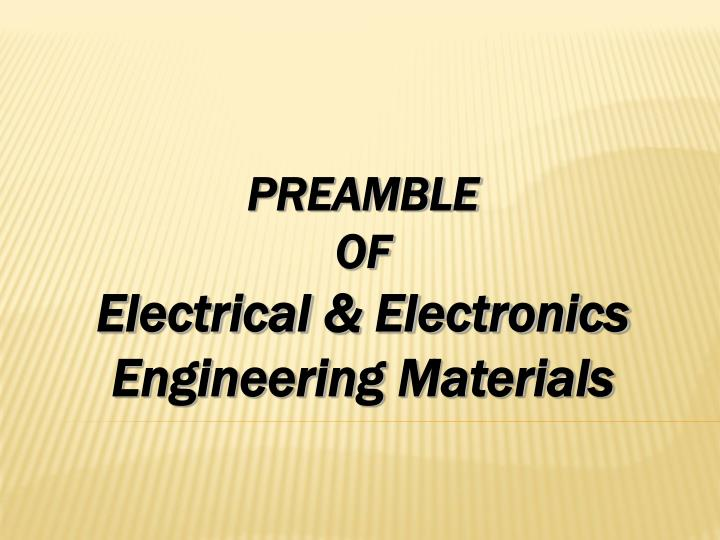 preamble of electrical electronics engineering materials n.