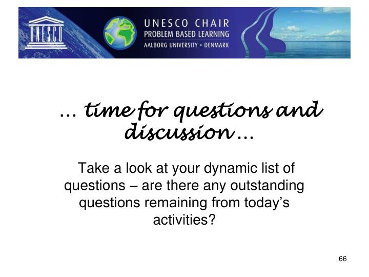 … time for questions and discussion …